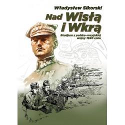 Nad Wisłą i Wkrą. Studium z polsko-rosyjskiej wojny 1920 roku