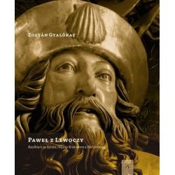 Paweł z Lewoczy. Rzeźbierz ze Spisza