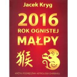 2016 rok ognistej małpy. Krótki podręcznik astrologii chińskiej