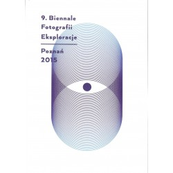 Eksploracje 9. Biennale Fotografii Poznań 2015