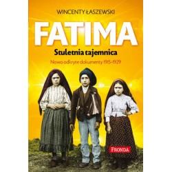 Fatima Stuletnia tajemnica. Nowo odkryte dokumenty 1915 - 1929