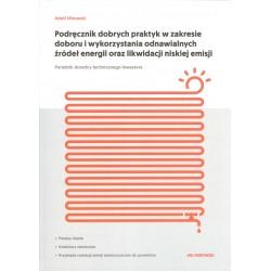 Podręcznik dobrych praktyk w zakresie doboru i wykorzystania odnawialnych źródeł energii oraz likwidacji niskiej emisji
