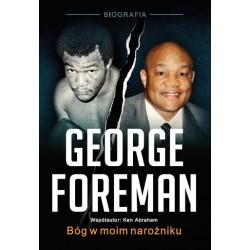 George Foreman. Bóg w moim narożniku
