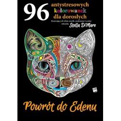 Powrót do Edenu. 96 antystresowych kolorowanej dla dorosłych