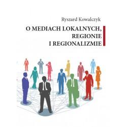 O mediach loklanych, regionie i regionalizmie