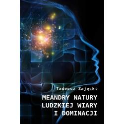 Meandry natury ludzkiej, wiary i dominacji
