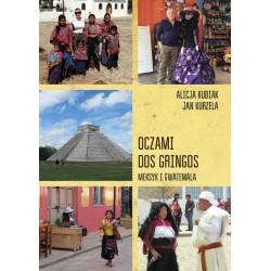 Oczami dos gringos. Meksyk, Gwatemala i Belize