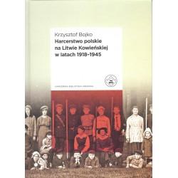 Harcerstwo polskie na Litwie Kowieńskiej w latach 1918 - 1945