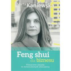 Feng shui dla biznesu. Klasyczne zasady w nowoczesnym otoczeniu