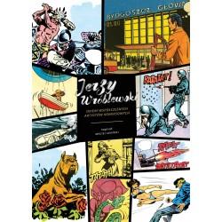Jerzy Wróblewski okiem współczesnych artystów komiksowych