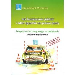 Jak bezpiecznie jeździć i zdać egzamin na prawo jazdy (wydanie drugie)