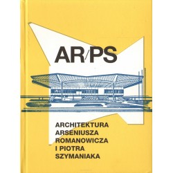 AR/PS Architektura Arseniusza Romanowicza i Piotra Szymaniaka