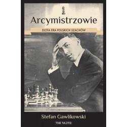 Arcymistrzowie. Złota era polskich szachów