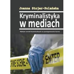 Kryminalistyka w mediach. Wpływ seriali kryminalnych na postępowanie karne