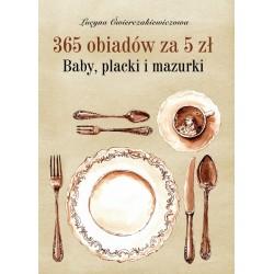 365 obiadów za 5 zł. Baby, placki i mazurki