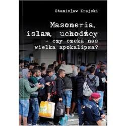 Masoneria, islam, uchodźcy - czy czeka nas wielka apokalipsa?
