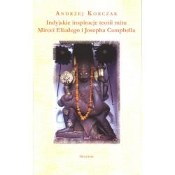 Indyjskie inspiracje teorii mitu Mircei Eliadego i Josepha Campbella