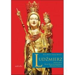 Ludźmierz. Sanktuarium Matki Bożej Ludźmirskiej Królowej Podhala