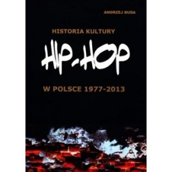 Historia kultury Hip-Hop w Polsce1977-2013