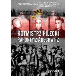 Rotmistrz Pilecki. Raporty z Auschwitz