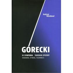 Górecki IV symfonia Tansman epizody. Fenomen, żywioł, tajemnica