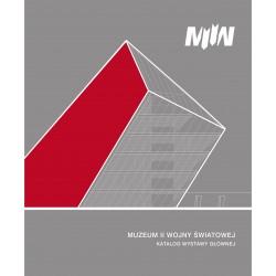 Muzeum II Wojny Światowej Katalog wystawy głównej