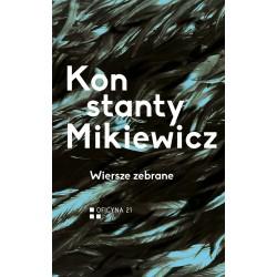 Wiersze zebrane Konstanty Mikiewicz