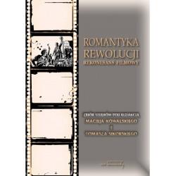 Romantyka rewolucji. Rekonesans filmowy