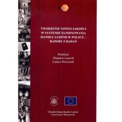 Tworzenie nowej jakości w systemie eliminowania handlu ludźmi w Polsce - raport z badań