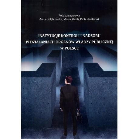 Instytucje kontroli i nadzoru w działaniach organów władzy publicznej w Polsce