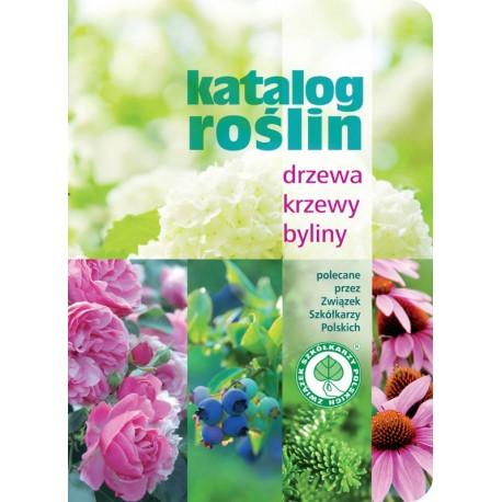 Katalog roślin Drzewa, krzewy, byliny (nowe wydanie)