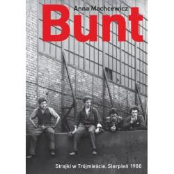 Bunt. Strajki w Trójmieście. Sierpień 1980