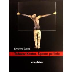 Tadeusz Kantor. Spacer po linie