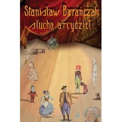 Stanisław Barańczak słucha arcydzieł