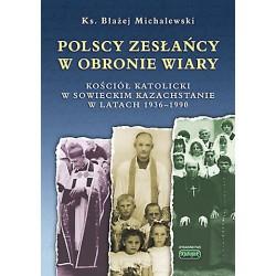 Polscy zesłańcy w obronie wiary