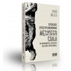 Dyskurs dyscyplinowania męskiego ciała w wybranych tekstach kultury popularnej