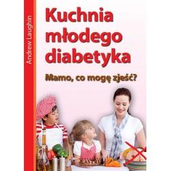 Kuchnia młodego diabetyka. Mamo, co mogę zjeść?