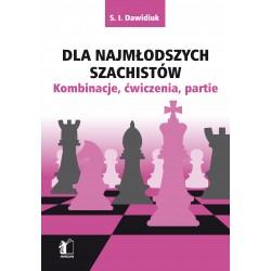 Dla najmłodszych szachistów. Kombinacje, ćwiczenia, partie