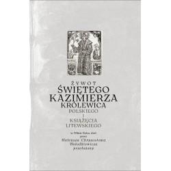 Żywot świętego Kazimierza królewica polskiego i książęcia litewskiego