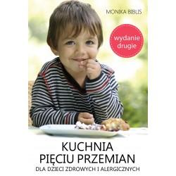Kuchnia Pięciu Przemian dla dzieci zdrowych i alergicznych (wydanie drugie)