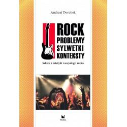 Rock. Problemy, sylwetki, kontkesty. Szkice z estetyki i socjologii rocka