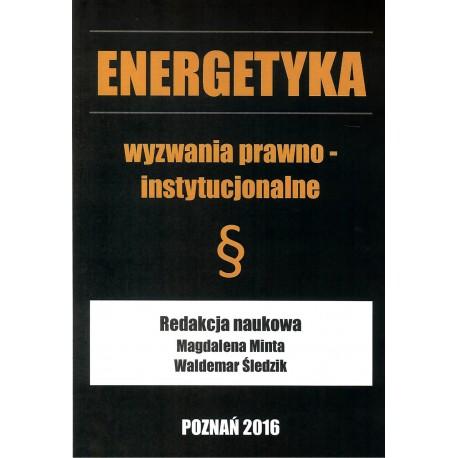 Energetyka wyzwania prawno - instytucjonalne