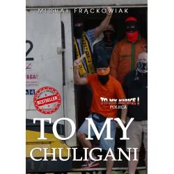 To my chuligani (wydanie drugie)