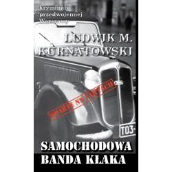 Samochodowa banda Kłaka. Kryminały Przedwojennej Warszawy