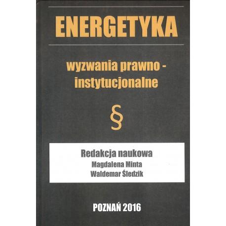 Energetyka wyzwania prawno - instytucjonalne (tw)