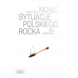 Nowe sytuacje polskiego rocka. Teksty głosy interpretacje
