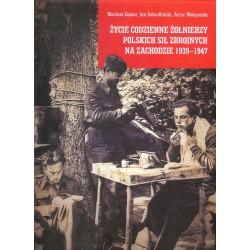 Życie codzienne żołnierzy Polskich Sił Zbrojnych na Zachodzie 1939-1947