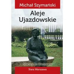 Spacery po Warszawie. Spacer V Aleje Ujazdowskie