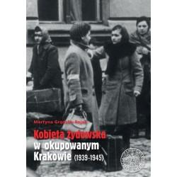Kobieta żydowska w okupowanym Krakowie (1939-1945)