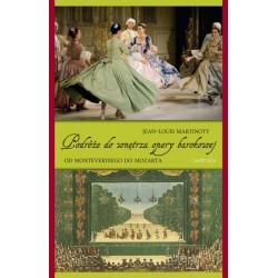 Podróże do wnętrza opery barokowej. Od Monteverdiego do Mozarta